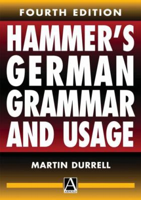 Hammer's German Grammar and Usage (Hodder Arnold Publication)