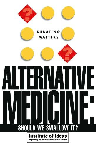 Alternative Medicine: Should We Swallow It (Debating Matters)