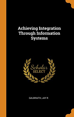Achieving Integration Through Information Systems