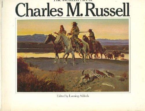 The Western Art of Charles M. Russell
