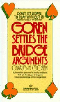 Goren Settles the Bridge Arguments