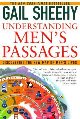 Understanding Men's Passages Discovering the New Map of Men's Lives
