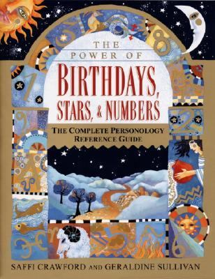 Power of Birthdays, Stars, & Numbers The Complete Personology Reference Guide