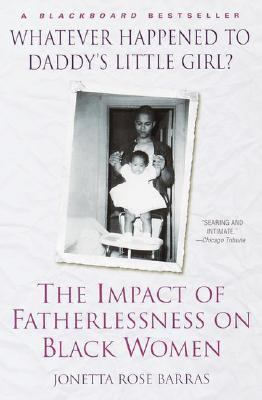 Whatever Happened to Daddy's Little Girl? The Impact of Fatherlessness on Black Women