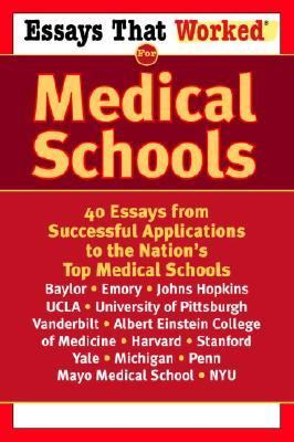 Essays That Worked for Medical School 40 Essays That Helped Students Get into the Nation's Top Medical Schools