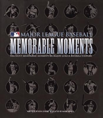 Major League Baseball Memorable Moments The Most Memorable Moments in Major League Baseball History