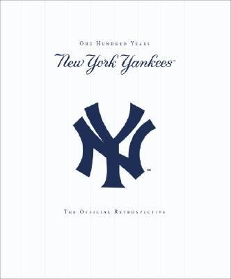 New York Yankees 100 Years, The Official Retrospective