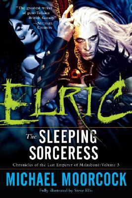 Elric: The Sleeping Sorceress: Chronicles of the Last Emperor of Melnibon Volume 3