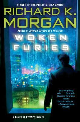 Woken Furies A Takeshi Kovacs Novel