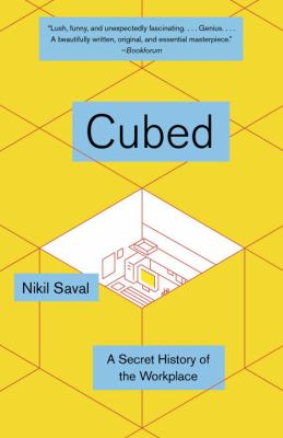 Cubed : The Secret History of the Workplace