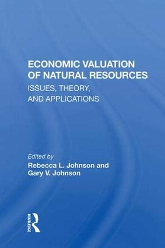 Economic Valuation Of Natural Resources: Issues, Theory, And Applications