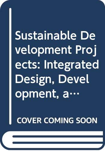 Sustainable Development Projects: Integrated Design, Development, and Regulation