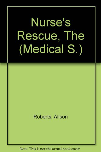 Nurse's Rescue, The (Medical S.)
