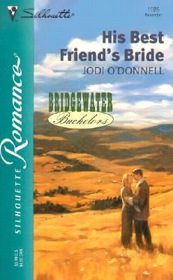 His Best Friend's Bride (Bridgewater Bachelors) - Jodi O'Donnell - Mass Market Paperback