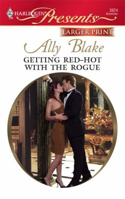 Getting Red-Hot with the Rogue (Harlequin Presents (Larger Print))