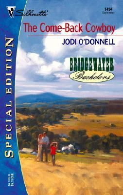 The Come-Back Cowboy: Bridgewater Bachelors ( Silhouette Special Editions #1494) - Jodi O'Donnell - Mass Market Paperback