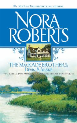 The MacKade Brothers: Devin and Shane: The Heart Of Devin MacKade/The Fall Of Shane MacKade