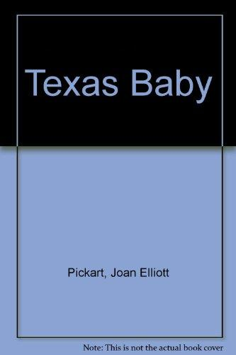 Texas Baby (Greatest Texas Love Stories of all Time: Lone Star Lullabies #13)