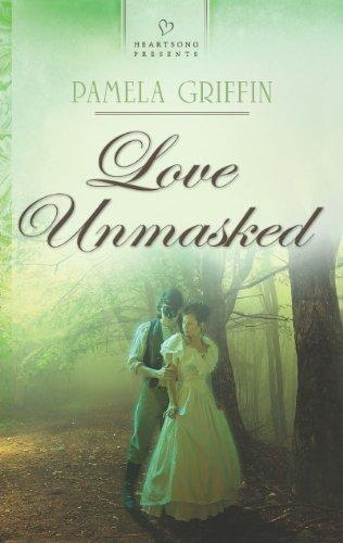 Love Unmasked (Heartsong Presents)