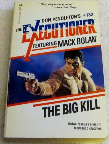Big Kill (Mack Bolan: the Executioner)