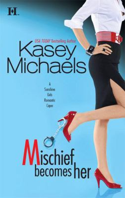 Mischief Becomes Her (Sunshine Girls Series #2)