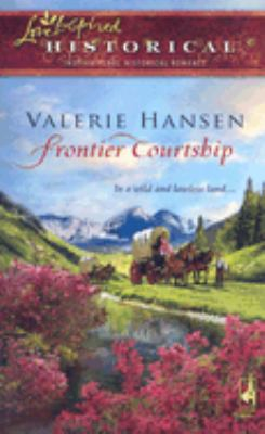 Frontier Courtship (Love Inspired Hisorical Series)