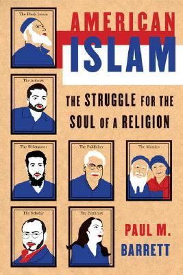 American Islam The Struggle for the Soul of a Religion