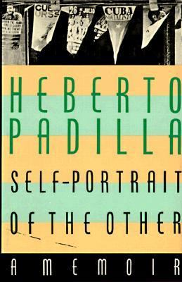 Self-Portrait of the Other - Heberto Padilla - Hardcover