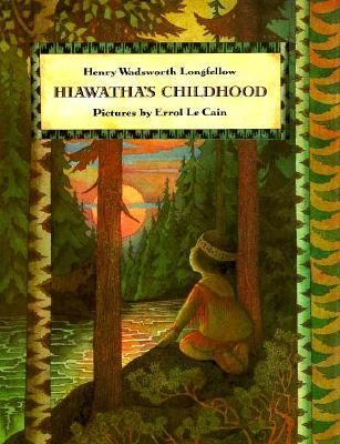 Hiawatha's Childhood - Henry Wadsworth Longfellow
