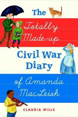 Totally Made-up Civil War Diary of Amanda MacLeish