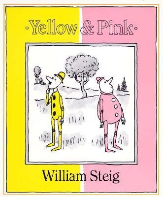 Yellow and Pink - William Steig - Paperback