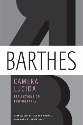 Camera Lucida : Reflections on Photography