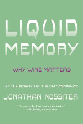 Liquid Memory : Why Wine Matters