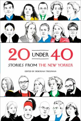20 under 40 : Stories from the New Yorker