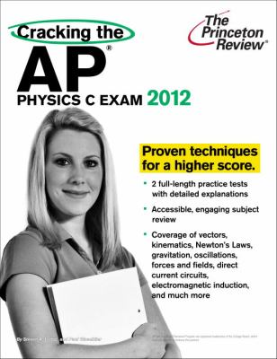 Cracking the AP Physics C Exam, 2012 Edition (College Test Preparation)