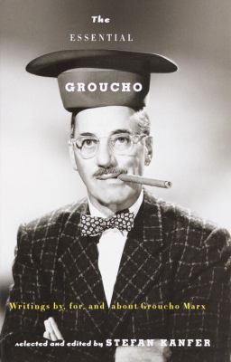 Essential Groucho Writings By, For, and About Groucho Marx