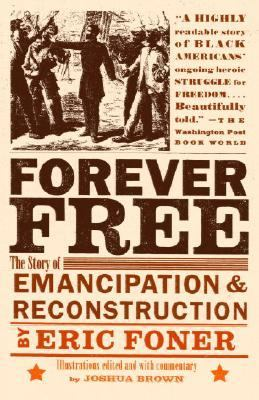 Forever Free The Story of Emancipation And Reconstruction