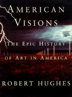 American Visions The Epic History of Art in America