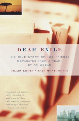 Dear Exile The True Story of Two Friends Separated (For a Year) by an Ocean