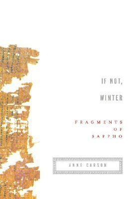 If Not, Winter Fragments of Sappho