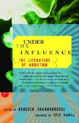 Under the Influence The Literature of Addiction
