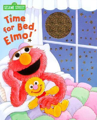 Time for Bed, Elmo! By Sarah Albee ; Illustrated by Maggie Swanson