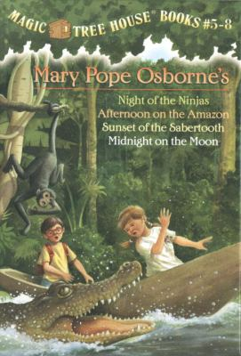 Magic Tree House Books #5-8 Night of the Ninjas/Afternoon on the Amazon/Sunset of the Sabertooth/Midnight on the Moon