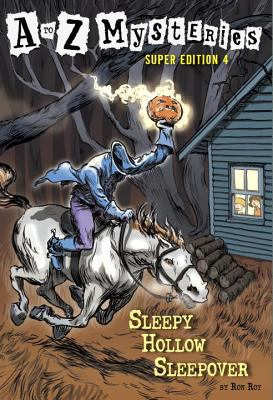 A to Z Mysteries Super Edition 4: Sleepy Hollow Sleepover (A Stepping Stone Book(TM))