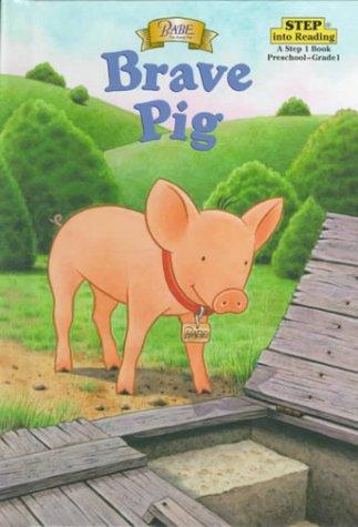 Brave Pig (Step into Reading)