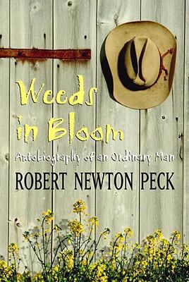 Weeds in Bloom The Autobiography of an Ordinary Man