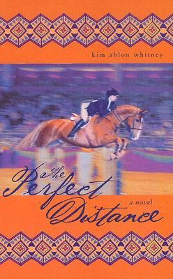 The Perfect Distance - Kim Ablon Whitney - Hardcover