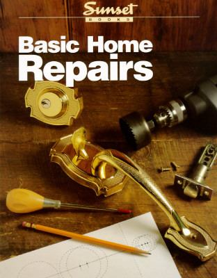 Basic Home Repairs - Sunset Books, Inc. - Paperback