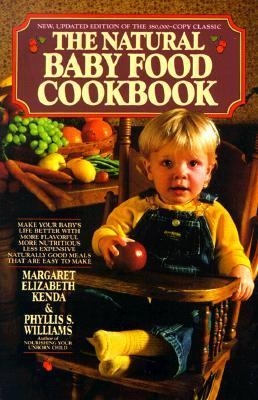 The Natural Baby Food Cookbook - Margaret Elizabeth Kenda - Paperback - Revised