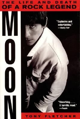 Moon The Life and Death of a Rock Legend